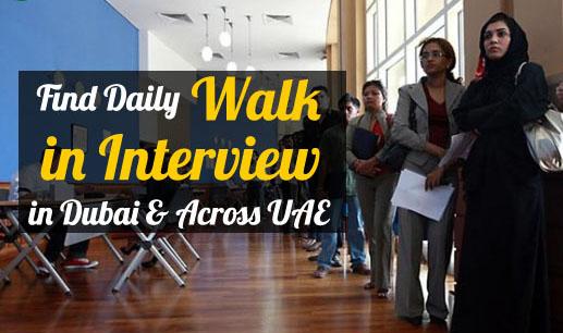 Walk in Interview in Dubai Updated Today (June) 2021